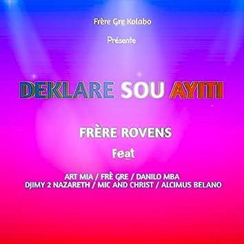Deklare Sou Ayiti (feat. Art Mia, Fre Gre, Danilo Mba, Djimy 2 Nazareth, Mic, Christ & Alcimus Belano)