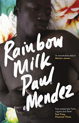 Rainbow Milk: an Observer 2020 Top 10 Debut