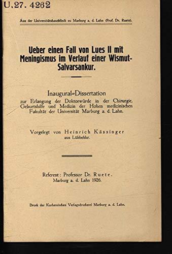 Ueber einen Fall von Lues II mit Meningismus im Verlauf einer Wismut-Salvarsankur / Heinrich Kässinger
