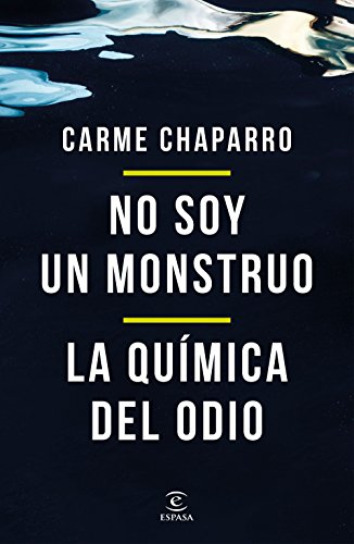 No soy un monstruo + La química del odio (pack) eBook: Chaparro ...