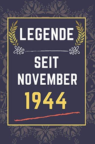 legende seit November 1944: liniertes Notizbuch || Geburtstagsgeschenk für jemanden, der im November geboren wurde || Lustiges Geburtstagsgeschenk für ... Männer, Frauen || 110 Seiten (6 x 9) Zoll
