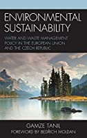 Environmental Sustainability: Water and Waste Management Policy in the European Union and the Czech Republic