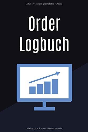 Order Logbuch: Buch zur Dokumentation von Käufen und Verkäufen von Aktien und Wertpapieren / A5