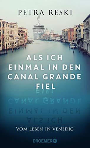 Buchseite und Rezensionen zu 'Als ich einmal in den Canal Grande fiel' von Petra Reski