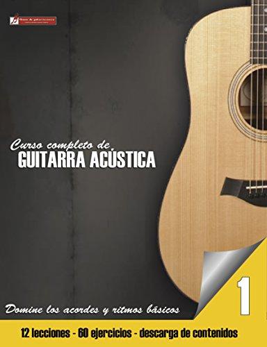 Domine los acordes y ritmos básicos (Curso completo de guitarra acústica nº 1)