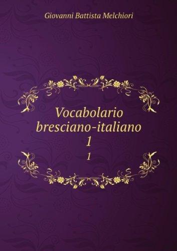 Vocabolario bresciano-italiano…