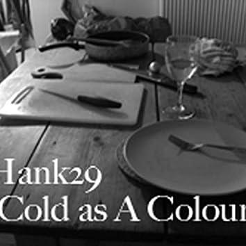 Cold As a Colour