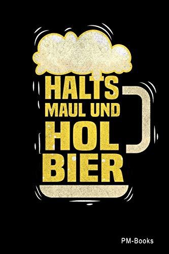 Halts Maul Und Hol Bier: Liniertes A5 Notizbuch oder Heft für Schüler, Studenten und Erwachsene (Sprüche und Lustiges, Band 4)