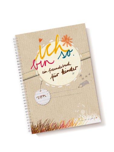 Freundebuch für Kinder, Kinderfreundebuch - Ich bin so. - Witziges Schulfreundebuch für Jungen und Mädchen, auch für Kindergarten Freunde. A5, NEU