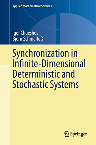 Synchronization in Infinite-Dimensional Deterministic and Stochastic Systems (Applied Mathematical Sciences, 204)の詳細を見る