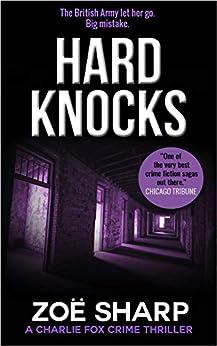 HARD KNOCKS: #03: Charlie Fox crime mystery thriller series by [Zoe Sharp]