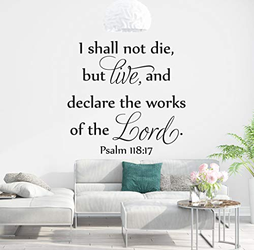 Vinilo adhesivo para pared Psalm 118:17'I Shall Not Die but Live And Declare The Works Of The Lord, 50,8 cm de ancho x 45,7 cm de alto