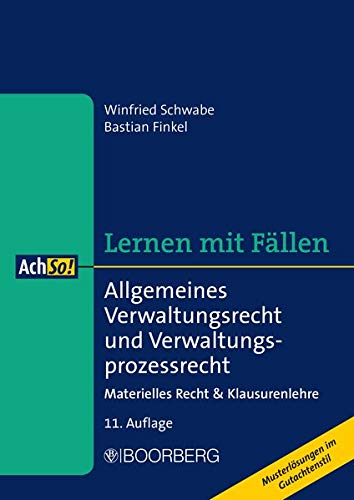 Allgemeines Verwaltungsrecht und Verwaltungsprozessrecht: Materielles Recht & Klausurenlehre, Lernen mit Fällen (AchSo!)