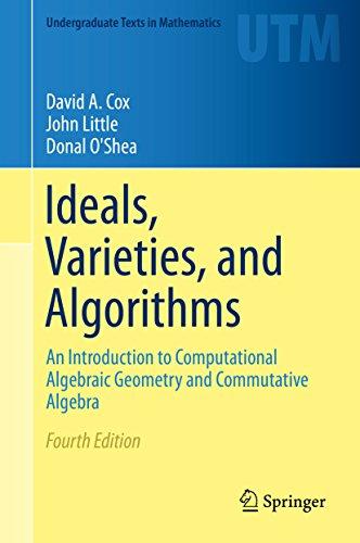 Ideals, Varieties, and Algorithms: An Introduction to Computational Algebraic Geometry and Commutative Algebra (Undergraduate Texts in Mathematics) (English Edition)