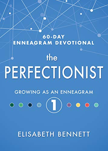 Compare Textbook Prices for The Perfectionist: Growing as an Enneagram 1 60-Day Enneagram Devotional  ISBN 9781641235686 by Bennett, Elisabeth,James, Kara-Kae