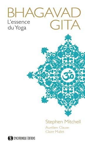 Bhagavad Gita: L'essence du yoga