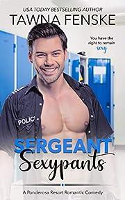 Sergeant Sexypants (Ponderosa Resort Romantic Comedies Book 3)