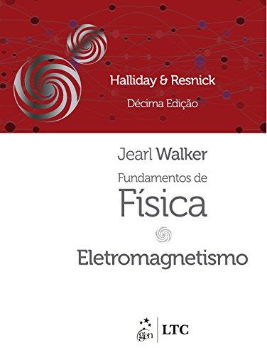 Fundamentos de Física - Eletromagnetismo - Volume 3