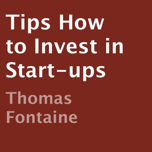 Tips How to Invest in Start-ups  By  cover art