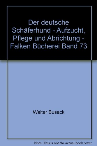 Der deutsche Schäferhund - Aufzucht, Pflege und Abrichtung - Falken Bücherei Band 73 - bk1625
