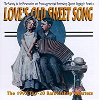 Love's Old Sweet Song: The 1993 Top 20 Barbershop Quartets by Various Artists (1995-05-30)