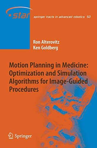 Motion Planning in Medicine: Optimization and Simulation Algorithms for Image-Guided Procedures (Springer Tracts in Advanced Robotics (50), Band 50)