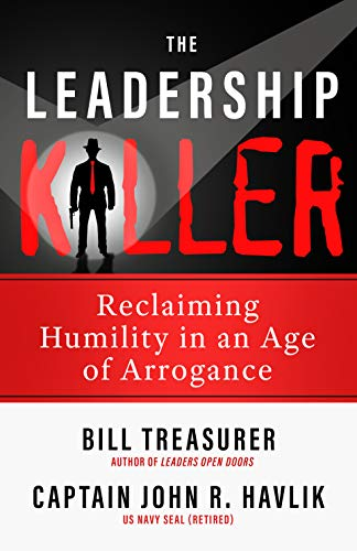 The Leadership Killer: Reclaiming Humility in an Age of Arrogance Kindle Edition Image