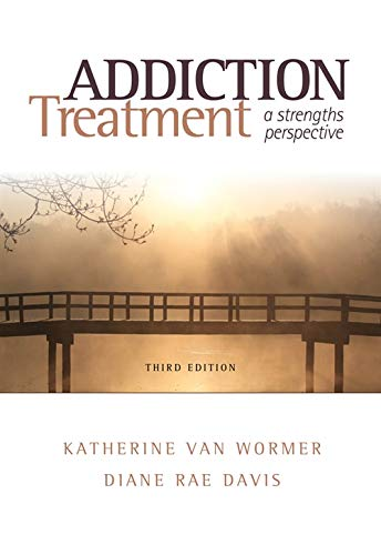 Addiction Treatment: A Strengths Perspective (Substance Abuse)