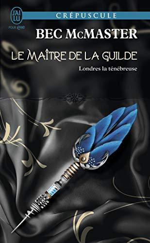 Le maître de la Guilde (Londres la ténébreuse (3))