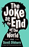 The Joke at the End of the World: a Novel