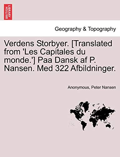 Anonymous: Verdens Storbyer. [Translated from 'Les Capitales