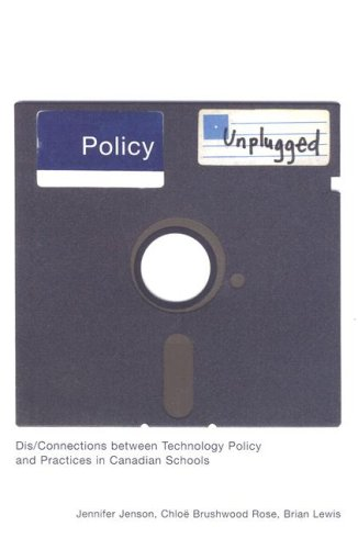 Policy Unplugged: Dis/Connections between Technology Policy and Practices in Canadian Schools