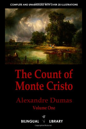 The Count of Monte Cristo Volume 1-Le Comte de Monte-Cristo Tome 1: English-French Parallel Text Edition in Six Volumes