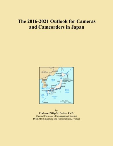 The 2016-2021 Outlook for Cameras and Camcorders in Japan