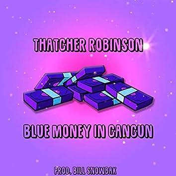Blue Money in Cancun