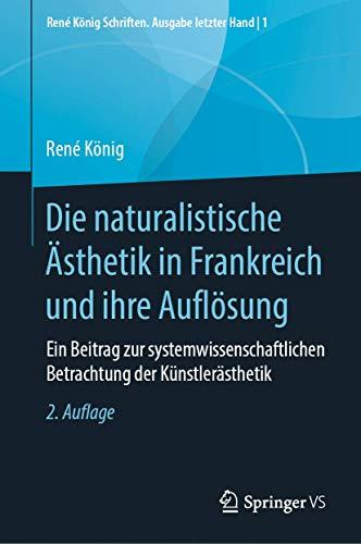 Die naturalistische Ästhetik in Frankreich und ihre Auflösung: Ein Beitrag zur systemwissenschaftl