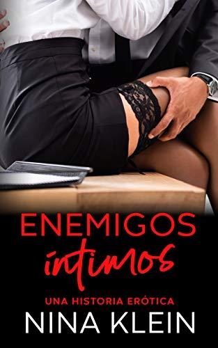 Enemigos Íntimos: Una historia erótica