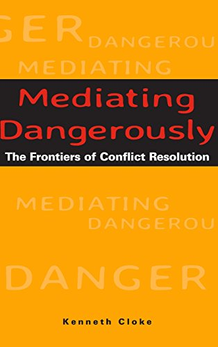 Compare Textbook Prices for Mediating Dangerously: The Frontiers of Conflict Resolution 1 Edition ISBN 9780787953560 by Cloke, Kenneth