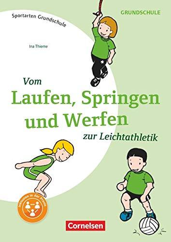Sportarten Grundschule - Kompakte Unterrichtsreihen Klasse 1-4: Vom Laufen, Springen, und Werfen zur Leichtathletik - Kopiervorlagen