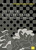 Justifier l'injustifiable - l'ordre du discours nazi (Léviathan)