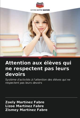 Attention aux élèves qui ne respectent pas leurs devoirs: Système d'activités à l'attention des élèves qui ne respectent pas leurs devoirs