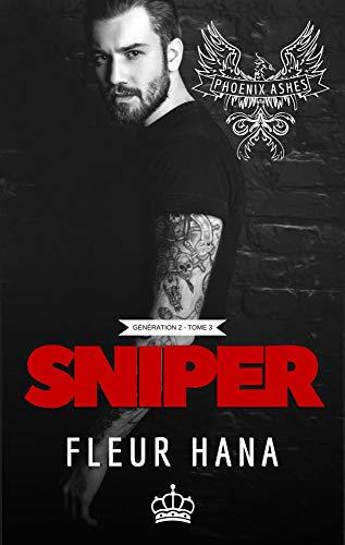 Sniper (Phoenix Ashes 3): Romance Biker (Phoenix Ashes, Génération 2) (French Edition)