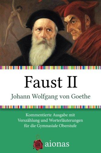 Faust II: Kommentierte Ausgabe mit Verszählung und Worterklärungen für die Gymnasiale Oberstufe