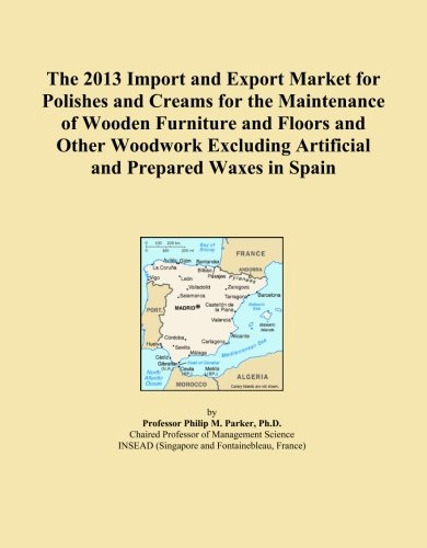 The 2013 Import and Export Market for Polishes and Creams for the Maintenance of Wooden Furniture and Floors and Other Woodwork Excluding Artificial and Prepared Waxes in Spain