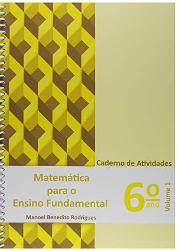 Matemática Para o Ensino Fundamental - 6º Ano. Caderno de Atividades - Vol. 1