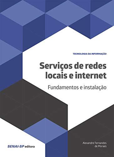 Serviços de redes locais e internet: Fundamentos e instalação