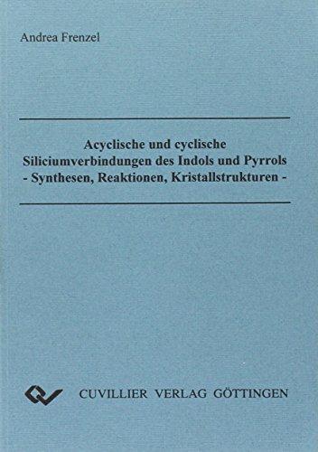 Acyclische und cyclische Siliciumverbindungen des Indols und Pyrrols. Synthesen, Reaktionen, Kristallstrukturen.