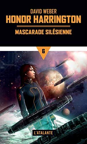Mascarade silésienne: Honor Harrington, T6