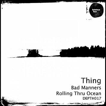 Bad Manners / Rolling Thru Ocean