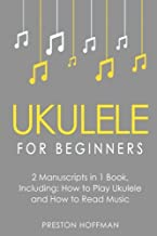 Ukulele for Beginners: Bundle - The Only 2 Books You Need to Learn to Play Ukulele and Reading Ukulele Sheet Music Today (Volume 6)